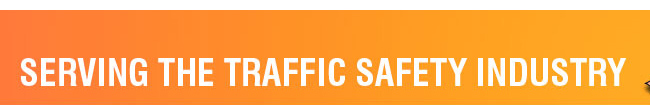 Serving the Traffic Safety Industry